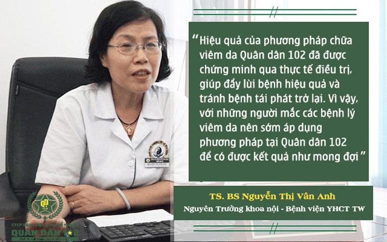 TS.BS Nguyễn Thị Vân Anh - Nguyên Trưởng khoa Nội - Bệnh viện YHCT Trung ương đánh giá cao phương pháp điều trị viêm da Quân dân 102
