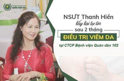 NSUT Thanh Hiền là một trong những bệnh nhân điều trị viêm da thành công nhờ CTCP Bệnh viện Quân dân 102